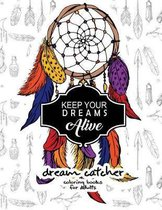 Keep Your Dream Alive Dream Catcher Coloring Books