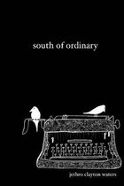 South of Ordinary