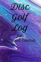 Disc Golf Log for Different Courses