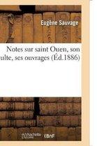 Notes sur saint Ouen, son culte, ses ouvrages