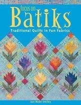Focus on Batiks