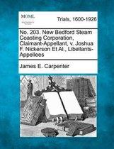No. 203. New Bedford Steam Coasting Corporation, Claimant-Appellant, V. Joshua F. Nickerson Et Al., Libellants-Appellees