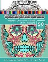 Libri Da Colorare Per Adulti Teschi Di Zucchero: Pagine Da Colorare Con Mandala E Forme Rilassanti Arteterapia