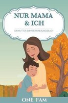 Nur Mama & Ich - Ein Mutter-Sohn Erinneringsbuch