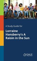 Boek cover A Study Guide for Lorraine Hansberrys A Raisin in the Sun van Cengage Learning Gale