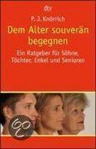 Boek cover Dem Alter souverän begegnen van P. J. Knörrich