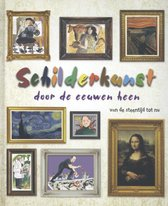 Schilderkunst door de eeuwen heen - Schilderkunst door de eeuwen heen