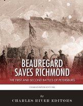 Beauregard Saves Richmond: The First and Second Battles of Petersburg