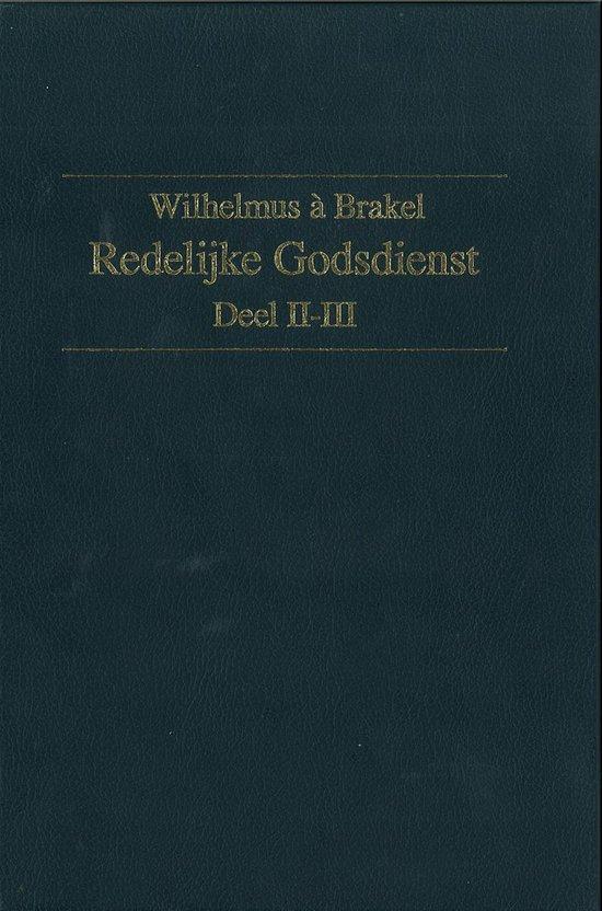 Redelijke Godsdienst / deel 3 - W. a Brakel |