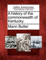 A History of the Commonwealth of Kentucky.