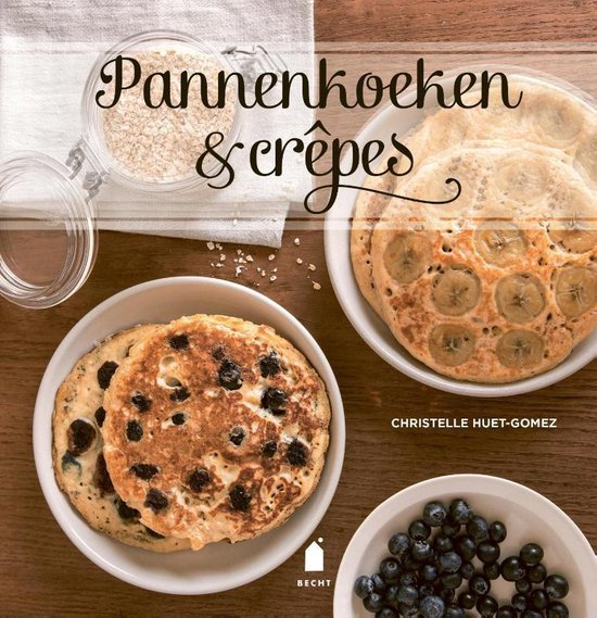 Pannenkoeken & crêpes - Christelle Huet-Gomez |