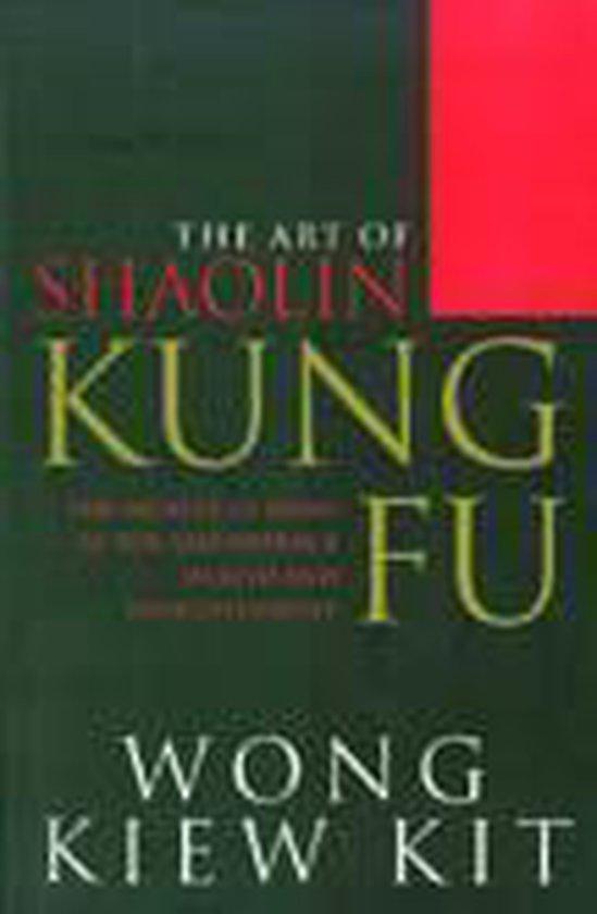 Boek cover Art of Shaolin Kung Fu van Wong Kiew Kit (Paperback)