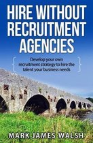 Hire Without Recruitment Agencies