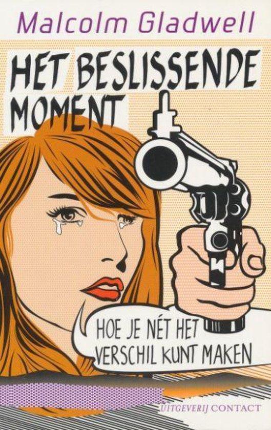 Het Beslissende Moment - Malcolm Gladwell |