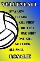 Volleyball Stay Low Go Fast Kill First Die Last One Shot One Kill Not Luck All Skill Rosalie