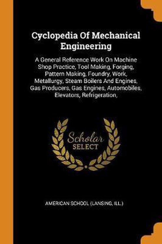 Cyclopedia of Mechanical Engineering
