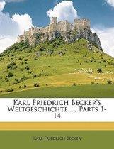 Karl Friedrich Becker's Weltgeschichte ..., Parts 1-14