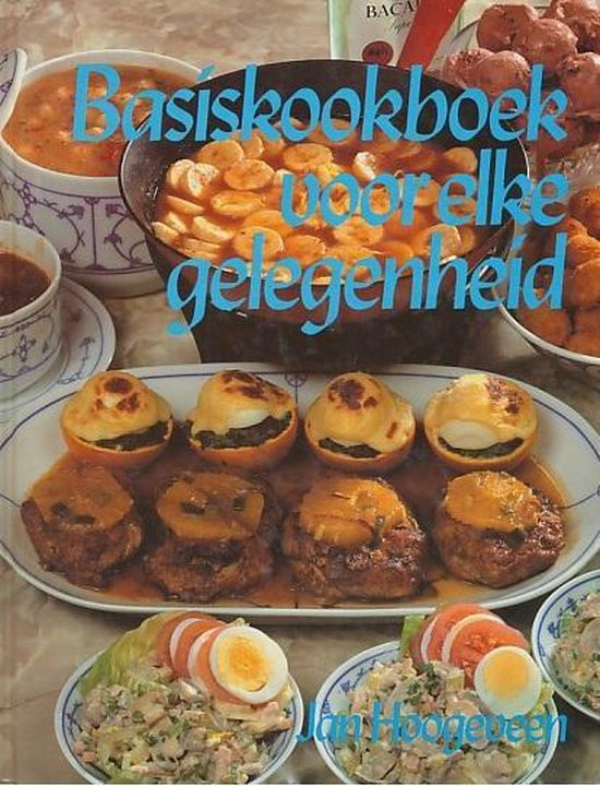 Basiskookboek voor elke gelegenheid - Joost Hoogeveen  