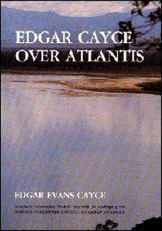 Edgar Cayce over Atlantis - Edgar Cayce |