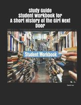 Study Guide Student Workbook for a Short History of the Girl Next Door