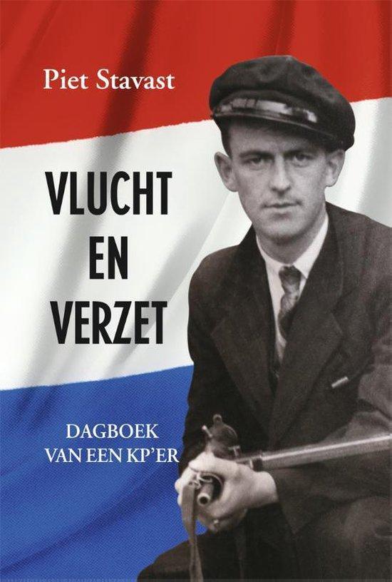 Vlucht en verzet - Piet Stavast |