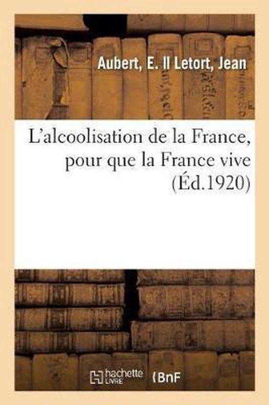 L'alcoolisation de la France, pour que la France vive