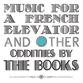 Music For A French Elevator And