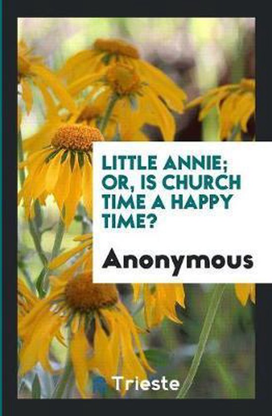 Little Annie; Or, Is Church Time a Happy Time?