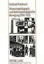Museumspaedagogik Und Reformpaedagogische Bewegung 1900-1933