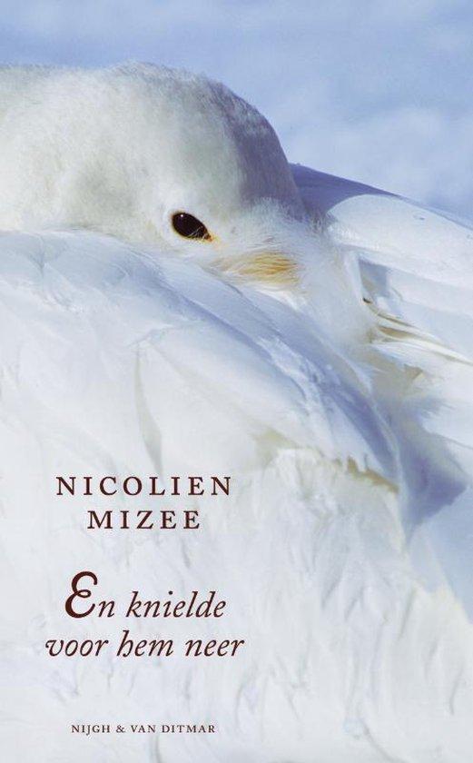 En Knielde Voor Hem Neer - Nicolien Mizee |
