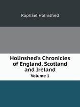 Holinshed's Chronicles of England, Scotland, and Ireland Volume 1