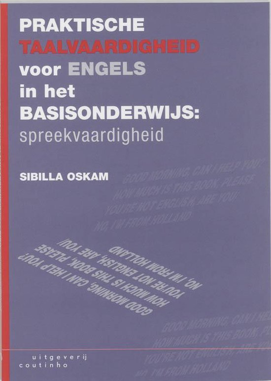 Praktische taalvaardigheid voor Engles in het basisonderwijs Spreekvaardigheid - S. Oskam |