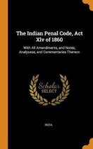 The Indian Penal Code, ACT XLV of 1860
