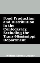 Food Production and Distribution in the Confederacy, Excluding the Trans-Mississippi Department
