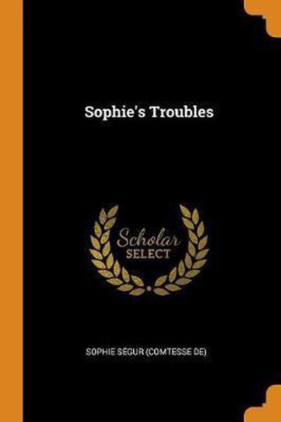 Sophie's Troubles