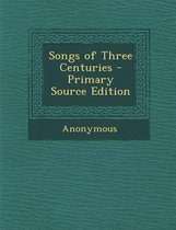 Songs of Three Centuries