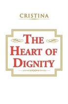 The Heart of Dignity