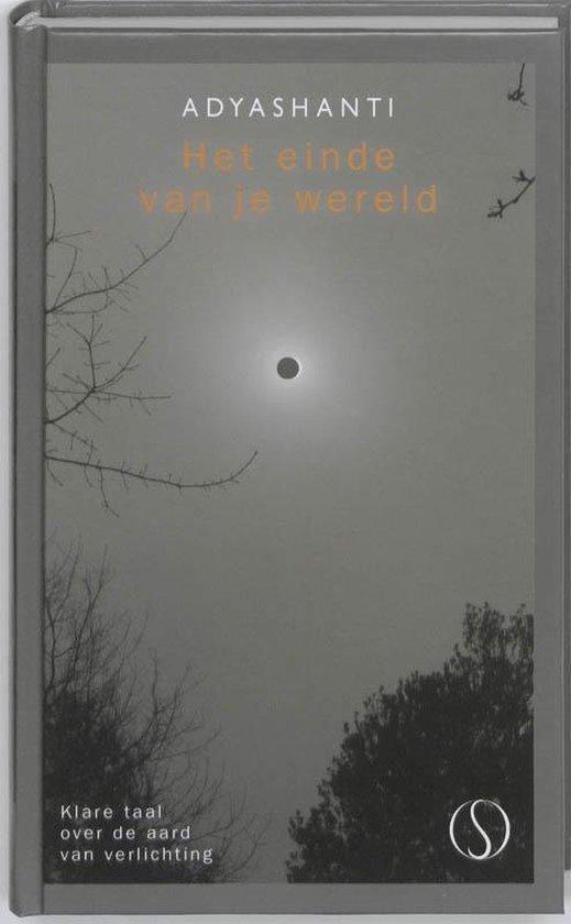 Het einde van je wereld - Adyashanti |