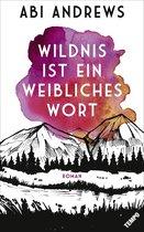Boek cover Wildnis ist ein weibliches Wort van Abi Andrews