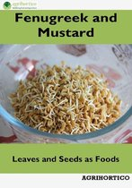 Fenugreek and Mustard: Leaves and Seeds as Foods
