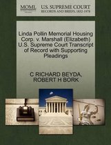 Linda Pollin Memorial Housing Corp. V. Marshall (Elizabeth) U.S. Supreme Court Transcript of Record with Supporting Pleadings
