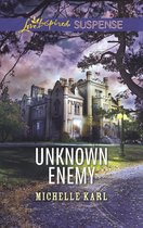Unknown Enemy (Mills & Boon Love Inspired Suspense)