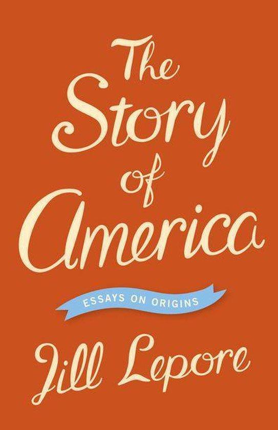 Boek cover The Story of America van Jill Lepore (Onbekend)