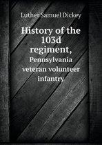 History of the 103d Regiment, Pennsylvania Veteran Volunteer Infantry