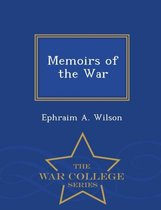 Memoirs of the War - War College Series