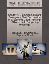 Sanday V. U S Shipping Board Emergency Fleet Corporation U.S. Supreme Court Transcript of Record with Supporting Pleadings