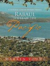 Rabaul Jewel of the Pacific
