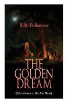 THE GOLDEN DREAM (Adventures in the Far West)
