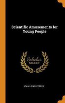 Scientific Amusements for Young People
