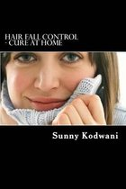 Hair Fall Control - Cure at Home
